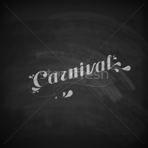 vector typographical illustration with ornate chalk word carnival on the blackboard texture Stock photo © maximmmmum