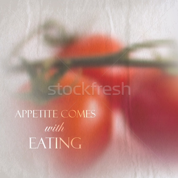 Quote on vintage wrinkled and faded paper background of bunch of tomatoes, vector design. 'Appetite  Stock photo © maximmmmum