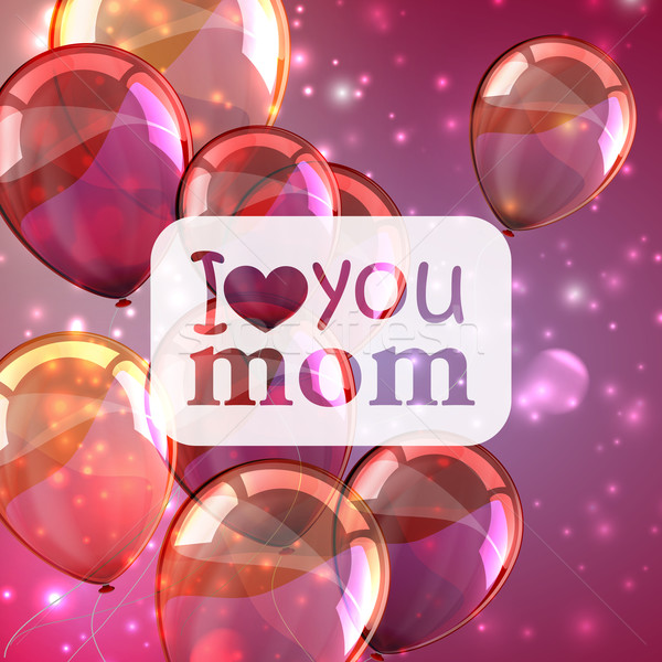 I love you mom. Abstract holiday background with sparkles and colorful balloons. Mothers day concept Stock photo © maximmmmum