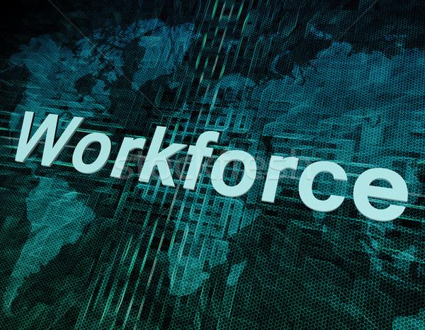 Forza lavoro lavoro lavoro parola digitale mappa del mondo Foto d'archivio © Mazirama