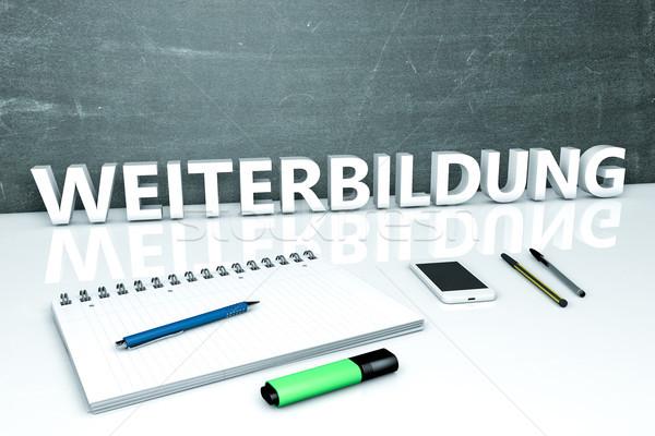 Weiterbildung text concept Stock photo © Mazirama