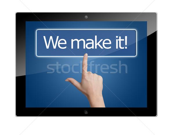 Tablet we make it Stock photo © Mazirama