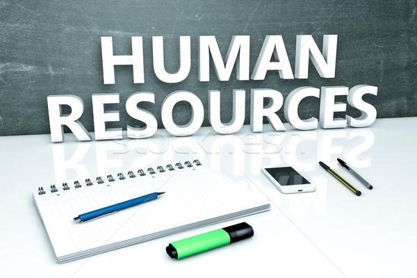 Umani risorse testo lavagna notebook penne Foto d'archivio © Mazirama
