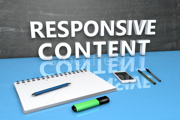 Responsive Content text concept Stock photo © Mazirama