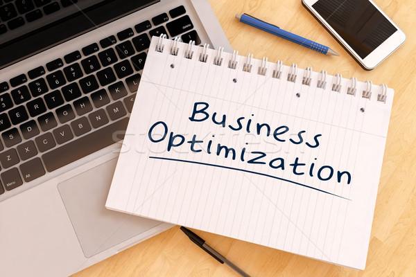 Business optimalisatie tekst notebook bureau Stockfoto © Mazirama