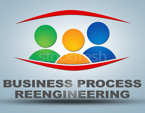 Business Process Reengineering Stock photo © Mazirama