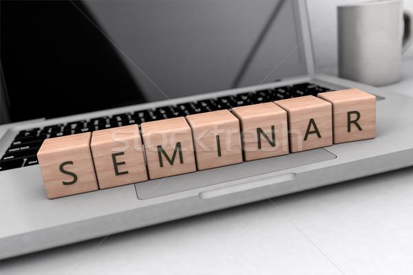 Seminar text concept Stock photo © Mazirama