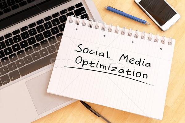 Social Media Optimierung handschriftlich Text Notebook Schreibtisch Stock foto © Mazirama