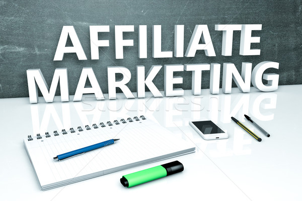 Affiliate Marketing text concept Stock photo © Mazirama