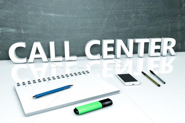 Call Center Text Tafel Notebook Stifte Handy Stock foto © Mazirama