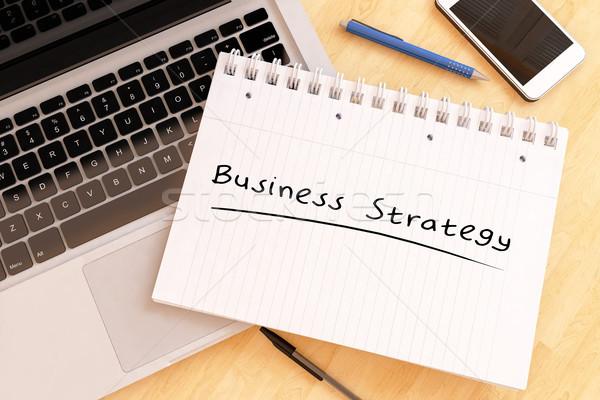 Zdjęcia stock: Strategia · biznesowa · tekst · notebooka · biurko · 3d