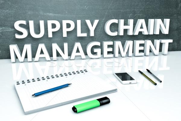 Ellátás lánc vezetőség szöveg tábla notebook Stock fotó © Mazirama