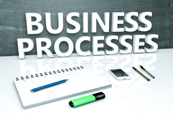 Business Processes text concept Stock photo © Mazirama