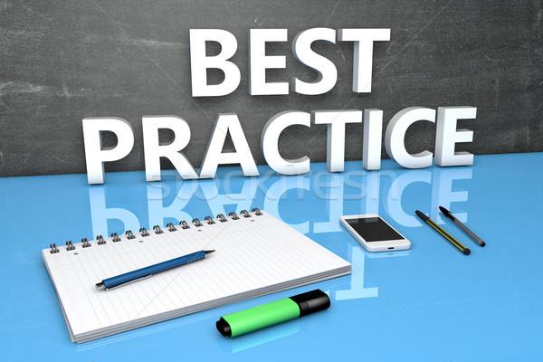 Best Practice text concept Stock photo © Mazirama