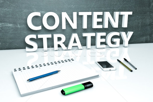 Content Strategy text concept Stock photo © Mazirama