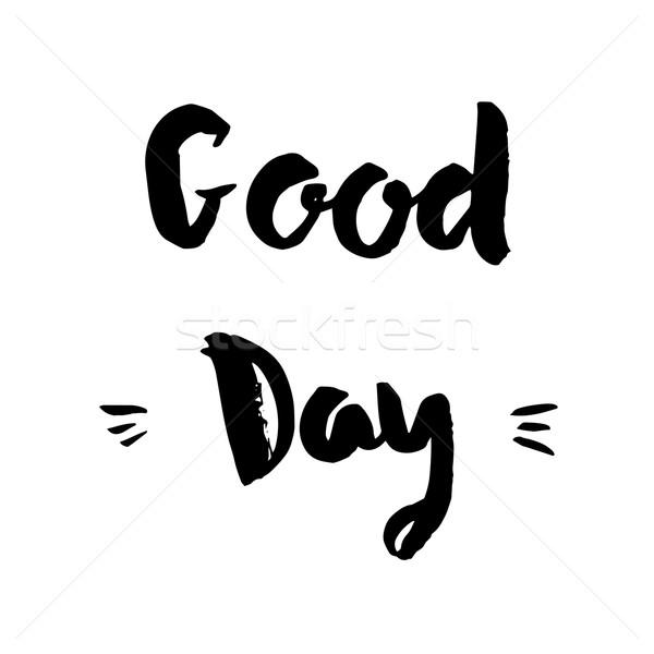 Good day phrase. Inspirational motivational quote. Stock photo © mcherevan