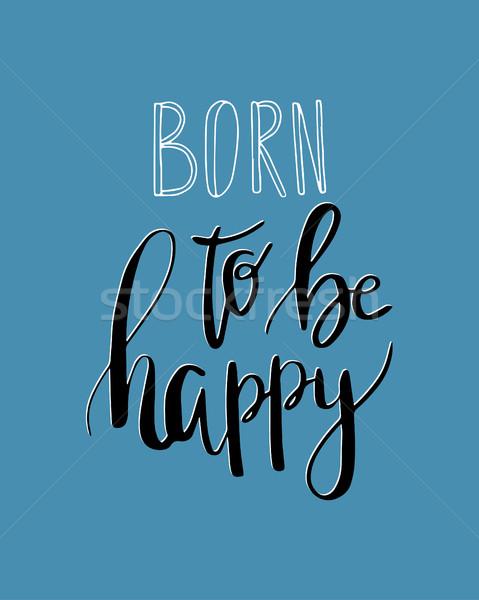 Doğmuş mutlu vektör ilham aktarmak el Stok fotoğraf © mcherevan