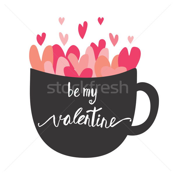 Be my valentine card with hand lettering and tea cup with pinh hearts . Stock photo © mcherevan