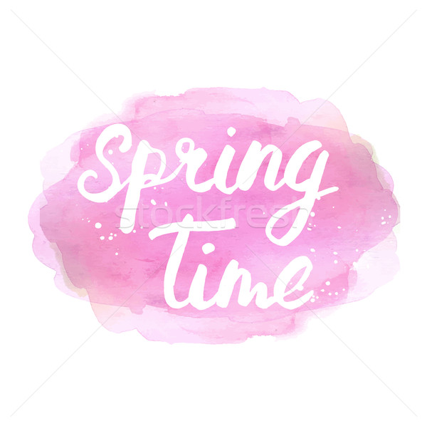 Spring time vector lettering phrase. Abstract hand drawn watercolor splotch. Vector illustration Stock photo © mcherevan