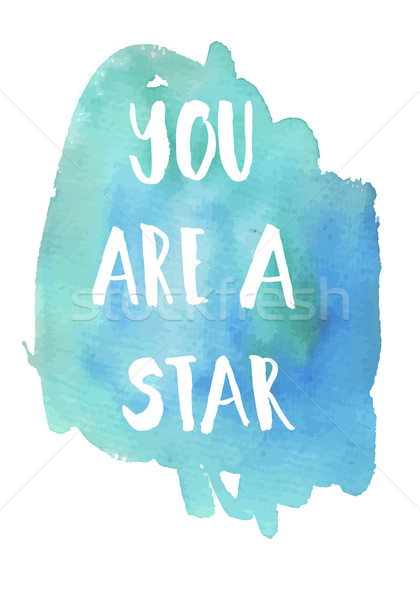 You area star phrase  Inspirational motivational quote. Stock photo © mcherevan