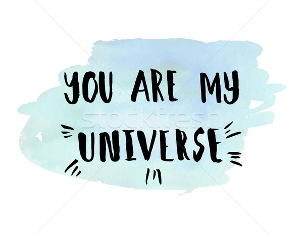 You are my universe phrase. Stock photo © mcherevan