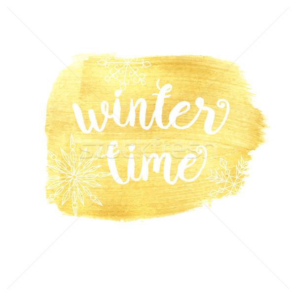 Winter time typographic poster.Phrase.  Stock photo © mcherevan