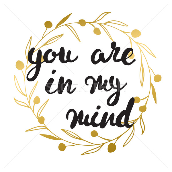 You are always in my mind card. Black ink grunge lettering phrase illustration.  Stock photo © mcherevan