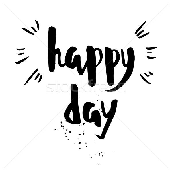 Glücklich Tag Ausdruck inspirierend motivierend zitieren Stock foto © mcherevan