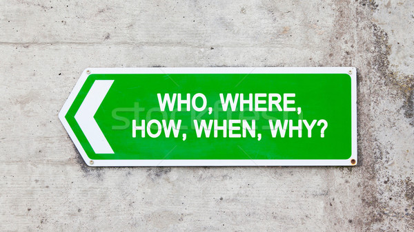 Green sign - Who where how when why Stock photo © michaklootwijk
