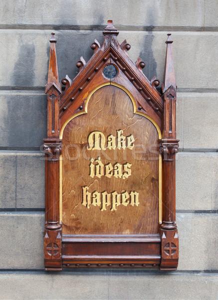 Decorative wooden sign - Make ideas happen Stock photo © michaklootwijk