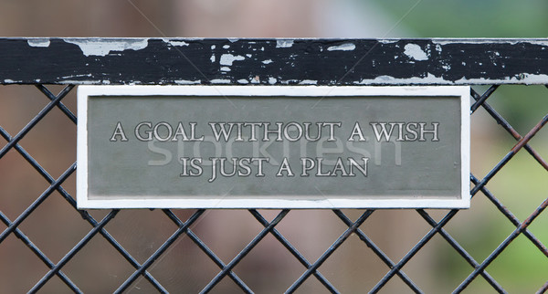 Stock photo: A goal without a wish is just a plan