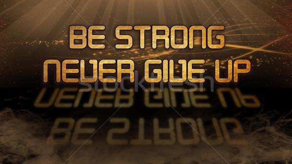 Goud citaat sterke nooit geven omhoog Stockfoto © michaklootwijk
