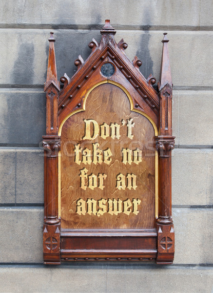 Decorative wooden sign - Don't take no for an answer Stock photo © michaklootwijk