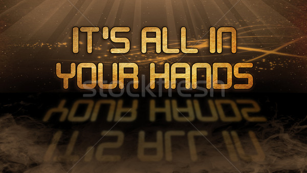 Gold quote - It's all in your hands Stock photo © michaklootwijk