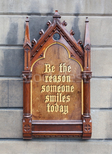 Decorative wooden sign - Be the reason someone smiles today Stock photo © michaklootwijk