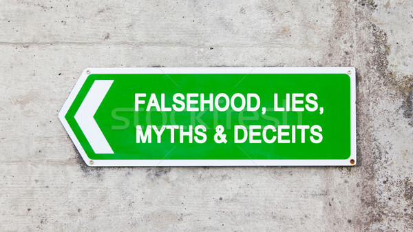 Green sign - Falsehood lies myths deceits Stock photo © michaklootwijk