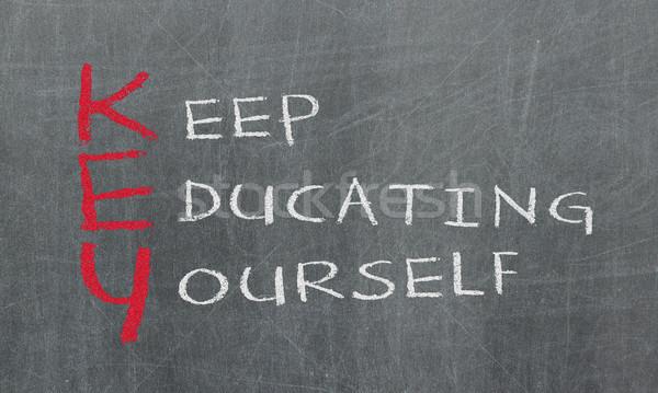 Chalk drawing - Keep educating yourself Stock photo © michaklootwijk