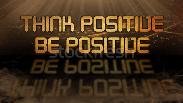 Gold quote - Think positive, be positive Stock photo © michaklootwijk