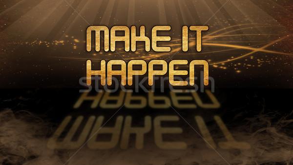 Gold quote - Make it happen Stock photo © michaklootwijk