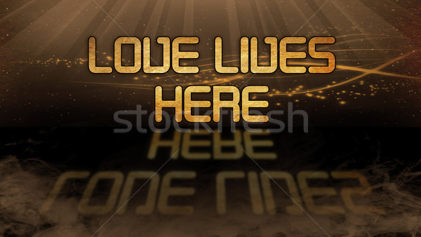 Gold quote - Love lives here Stock photo © michaklootwijk