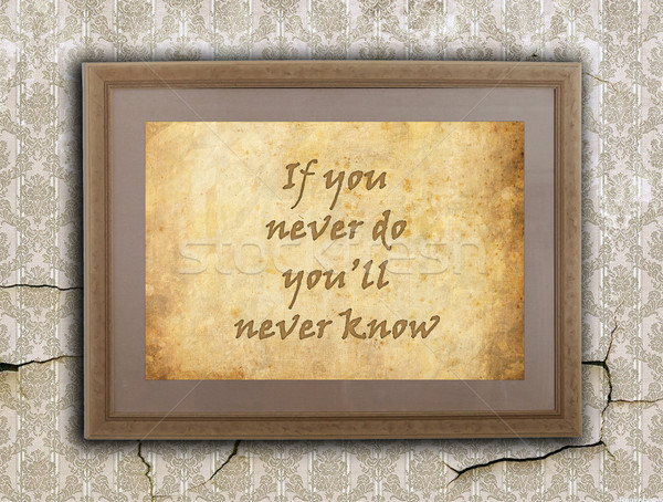 If you never do you'll never know Stock photo © michaklootwijk