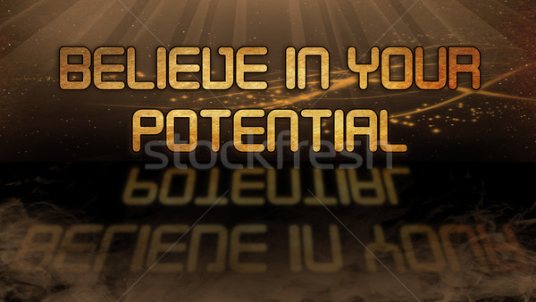 Gold quote - Believe in your potential Stock photo © michaklootwijk