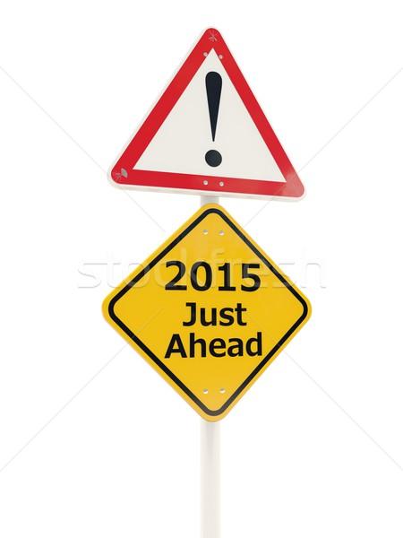 2015 új év jelzőtábla izolált fehér felirat Stock fotó © MikhailMishchenko