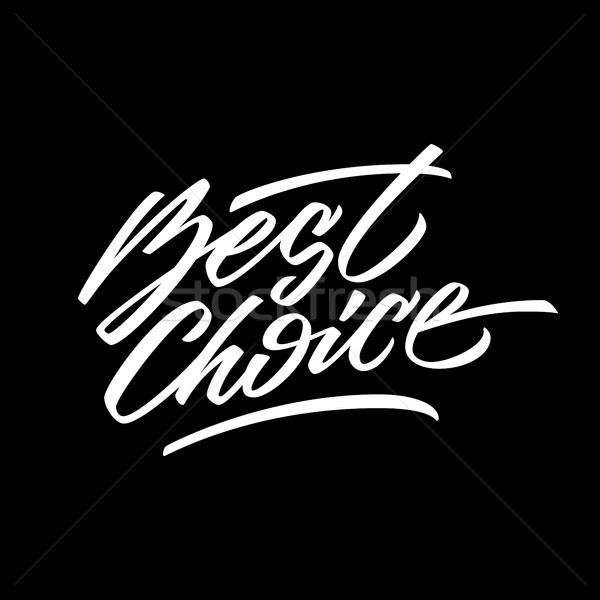 White Best Choice Calligraphy Lettering Badge Stock photo © molaruso
