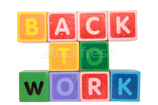 back to work in toy block letters Stock photo © morrbyte