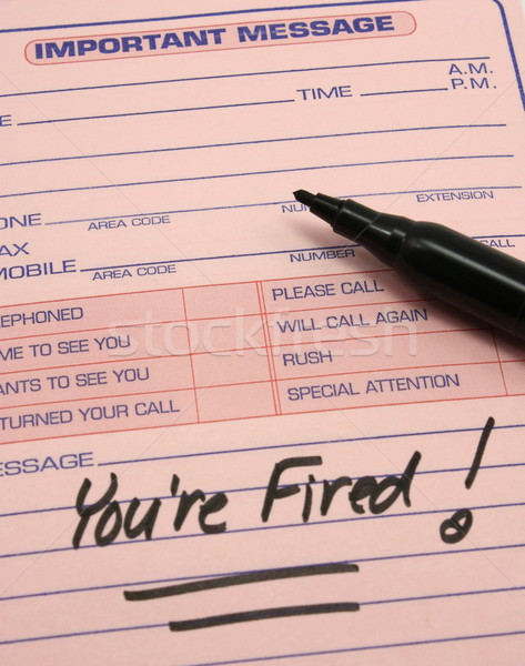 You're Fired! Important Message Stock photo © mybaitshop
