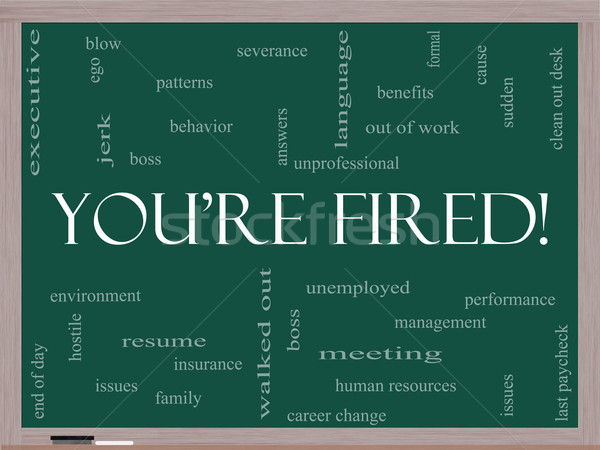 You're Fired Word Cloud Concept on a Blackboard Stock photo © mybaitshop