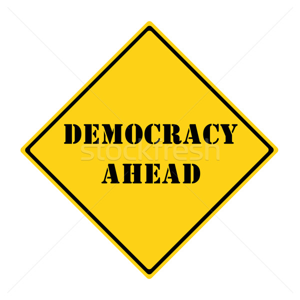 Democracy Ahead Sign Stock photo © mybaitshop