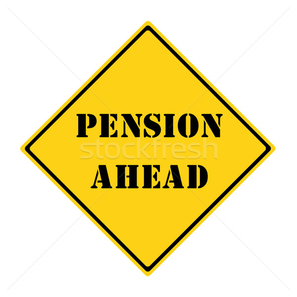 Pension Ahead Sign Stock photo © mybaitshop