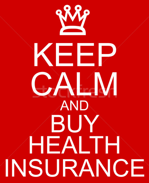 Keep Calm and Buy Health Insurance Red Sign Stock photo © mybaitshop